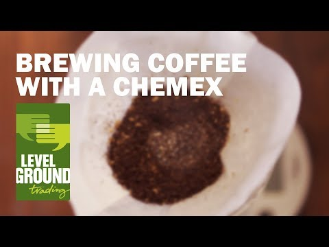 Level Ground Trading: Brewing with a Chemex
