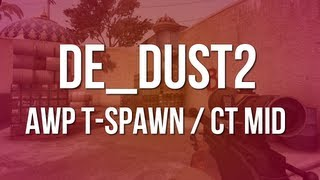 CS:GO Tip Series - de_dust2 - AWP T-Spawn / CT Mid