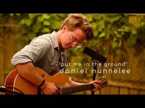 Daniel Nunnelee - Put Me In The Ground    IndieWoods