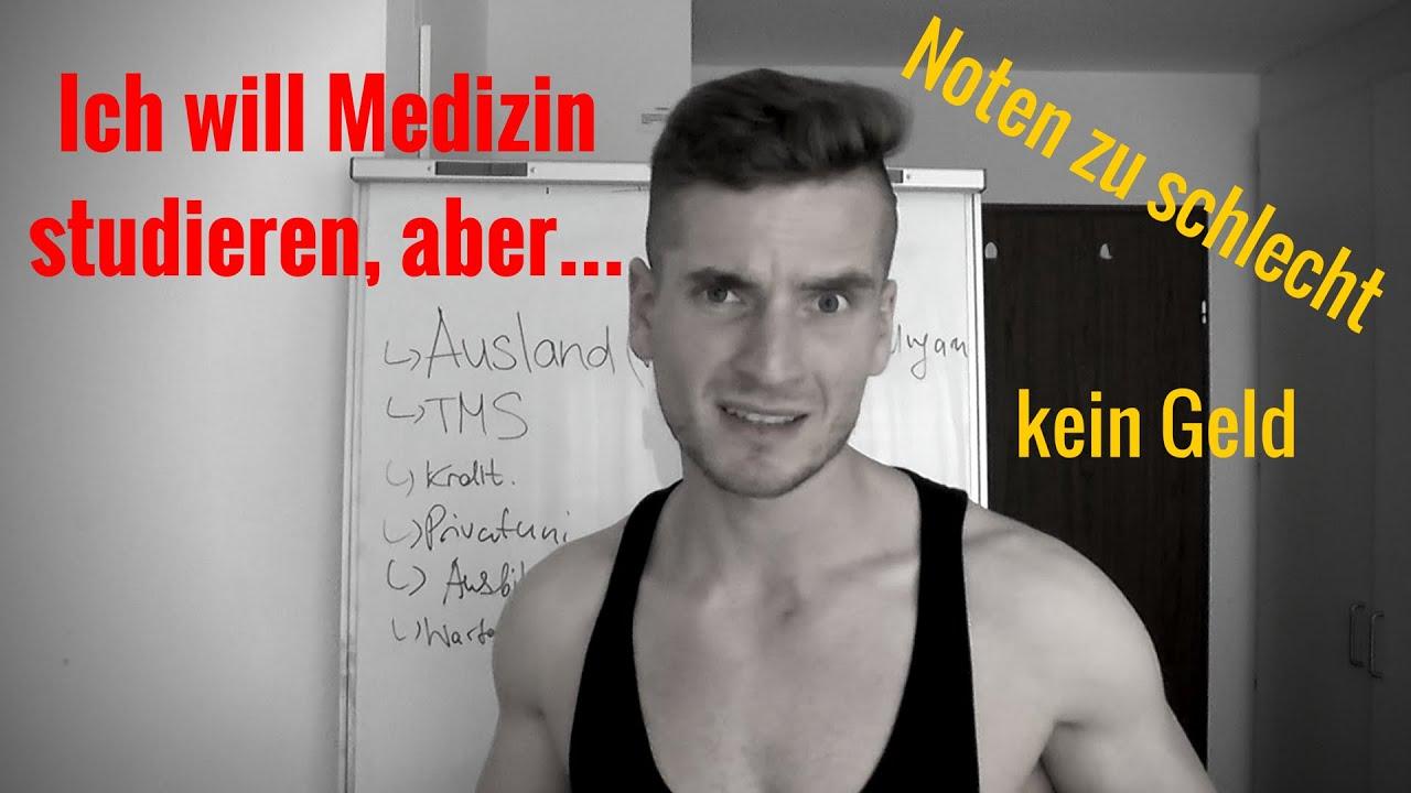 Ich will Medizin studieren, aber... (Noten zu schlecht, kein Geld ...
