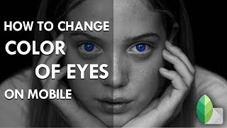 How to Change Color of Eyes on Mobile | Snapseed | Android | iPhone | Portrait Editing