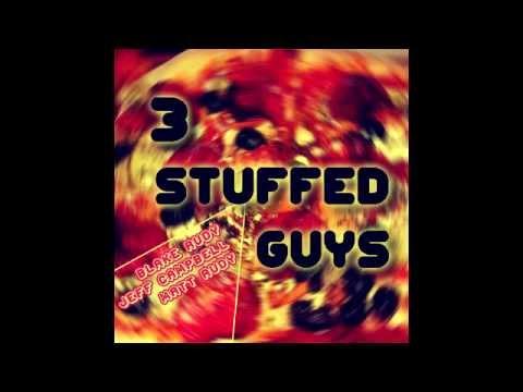 3 Stuffed Guys - Episode 27