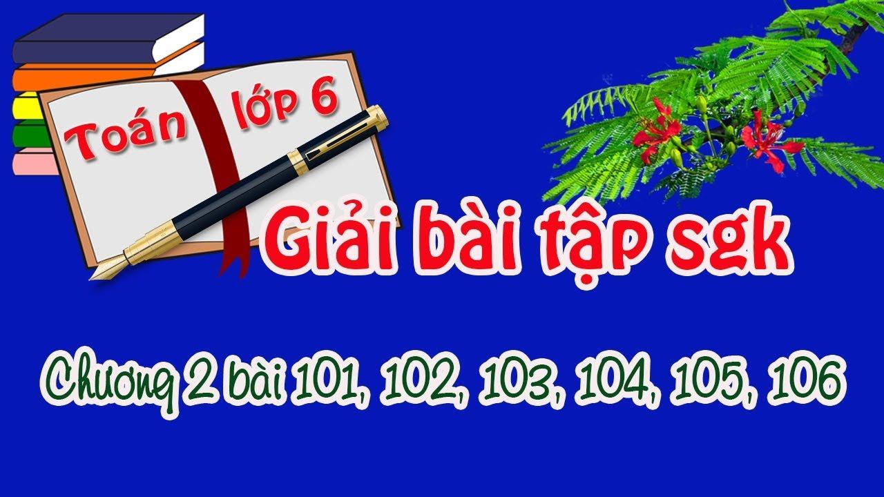 giải giải bài tập toán lớp 6 sách giáo khoa tập 1 chương 2 bài 13 bài tập 101,102,103,104,105,106