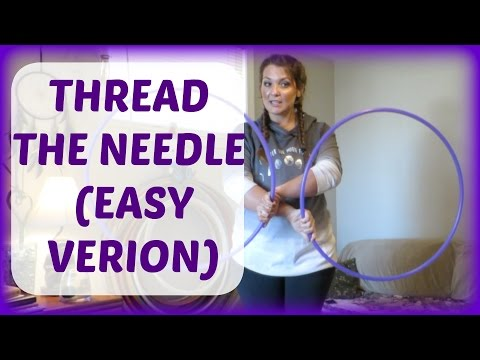 Twin Hoop Tutorial: THREAD THE NEEDLE (easy version)