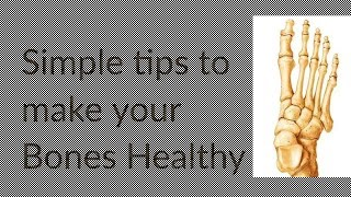 Simple tips to make your Bones Healthy