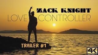 Zack Knight - Love Controller Ft Dayne S (TRAILER #1)