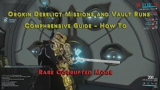 Orokin Derelict and Vault Missions - Detailed Guide - How To A-Z