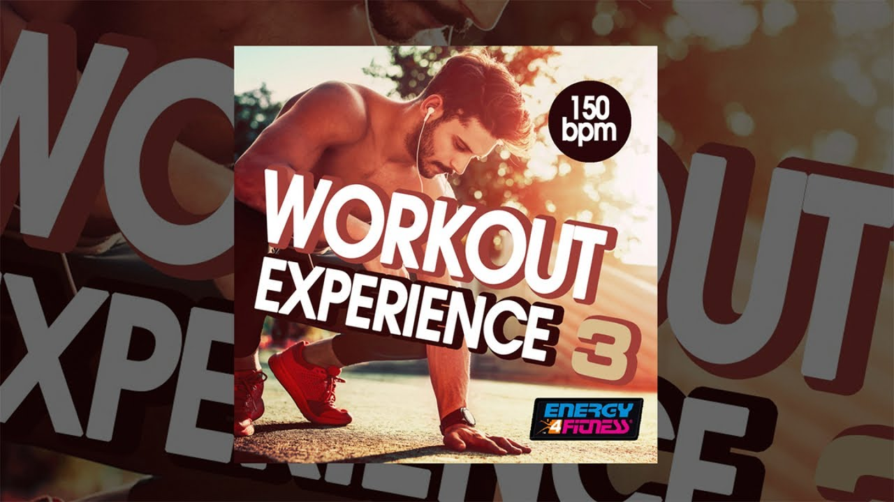 E4F - Workout Experience 150 Bpm Vol  03 - Fitness & Music 2018