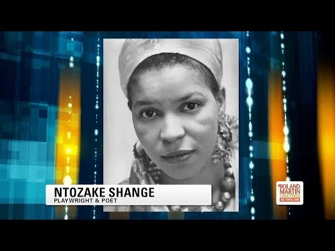Celebrating The Life And Legacy Of Playwright, Poet And Author Ntozake Shange