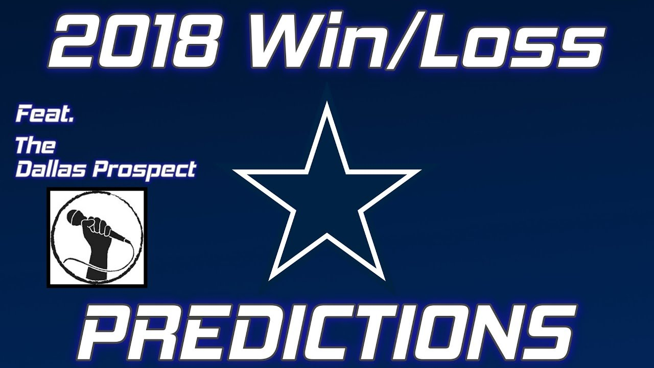 Dallas Cowboys Prediction: How Many Games Will America's Team Win in 2018?