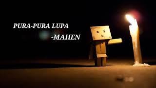 Gambar cover -Mahen | Pura-Pura Lupa (lyric) TERBARU