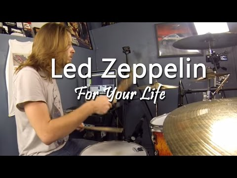Led Zeppelin - For Your Life drum cover