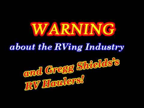 WARNING about the RVing industry and Gregg Shields