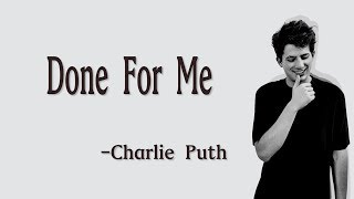 Charlie Puth - Done For Me (feat. Kehlani) [Lyrical video]