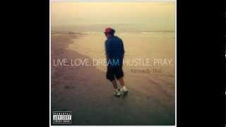 "Track 8. Kennedy Thal - ""Addicted"" #LiveLoveDreamHustlePray Mixtape"