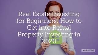 Real Estate Investing for Beginners: How to Get into Rental Property Investing in 2020