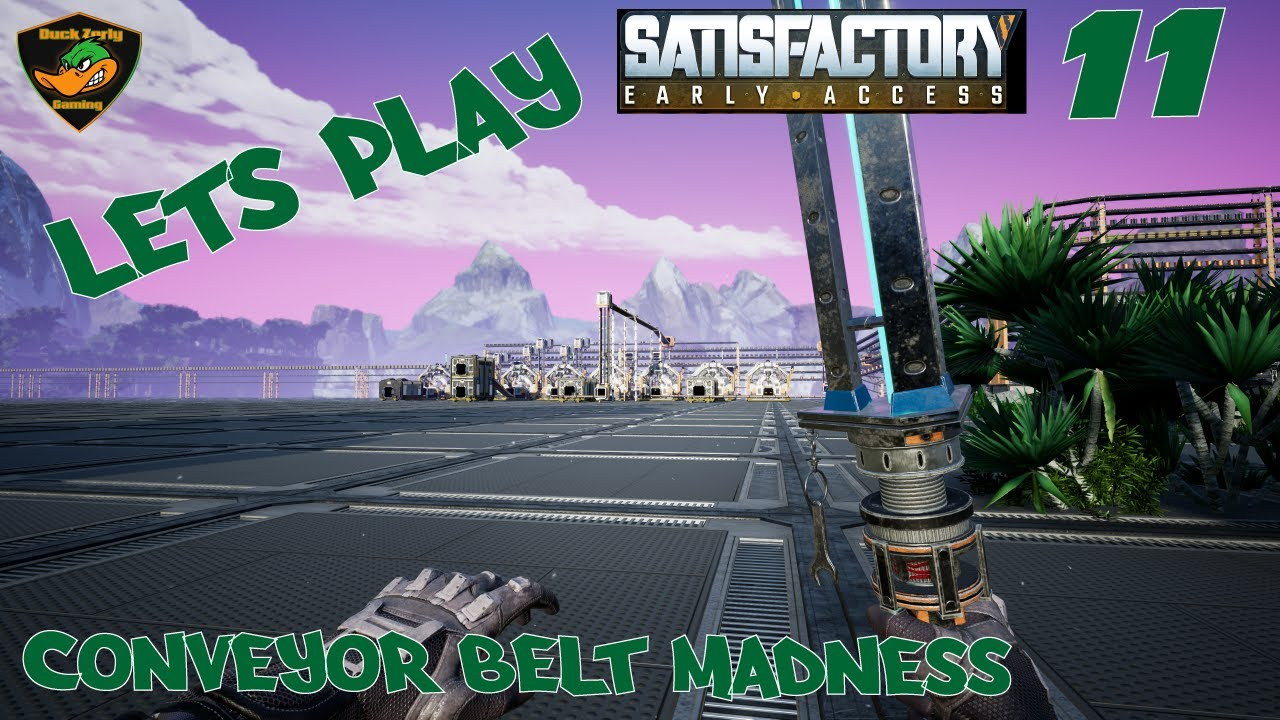 Let's Play Satisfactory (Early Access) - Conveyor Belt Madness