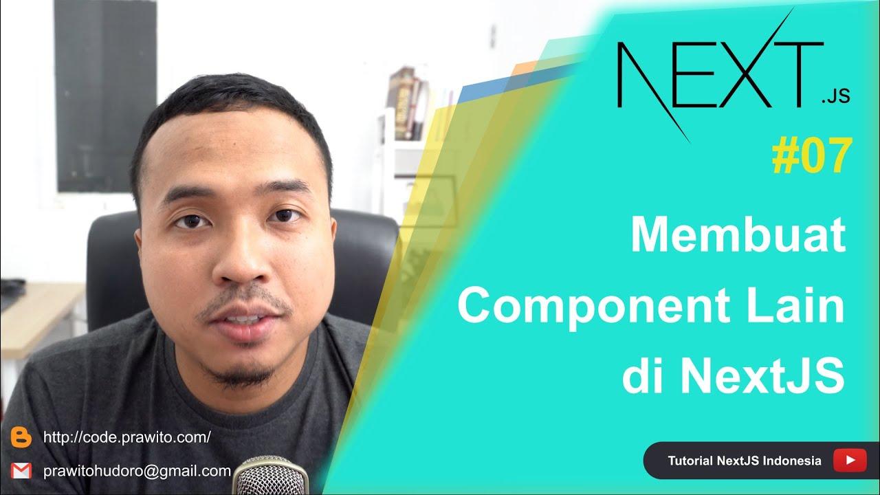 Membuat Component Lain di NextJS #07