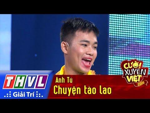 THVL | Cười xuyên Việt 2016 - Tập 10: Chuyện tào lao - Anh Tú