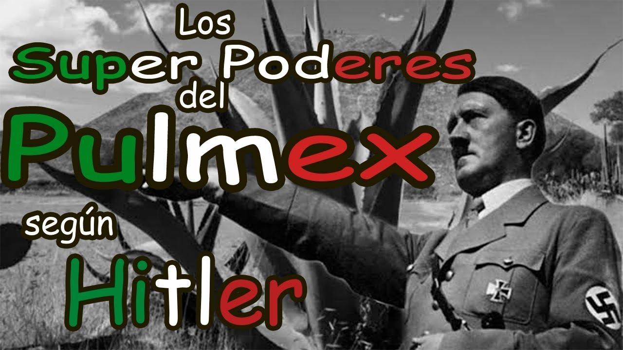 Los Poderes del Pulque según Hitler