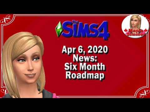 The Sims 4: Apr 6, 2020 News: Six Month Roadmap