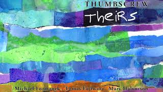 Thumbscrew [Michael Formanek / Tomas Fujiwara / Mary Halvorson] - The Peacocks (Official Audio)