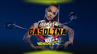 TEODORA - GASOLINA (OFFICIAL VIDEO)