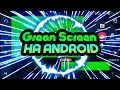 Grean Screen на ANDROID