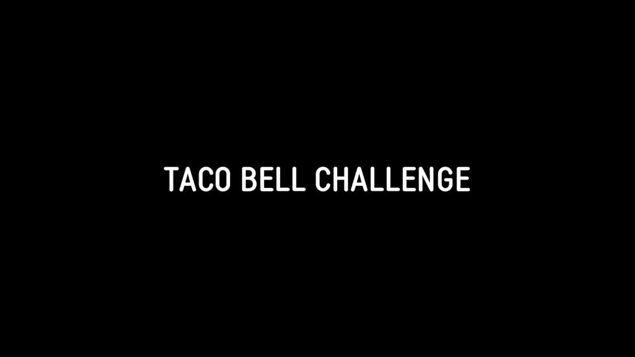 Taco Bell Challenge