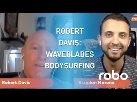 Robo Live #7: Waveblades Bodysurfing w/ Robert Davis