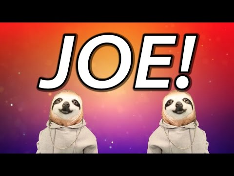 HAPPY BIRTHDAY JOE! - SLOTH HAPPY BIRTHDAY RAP