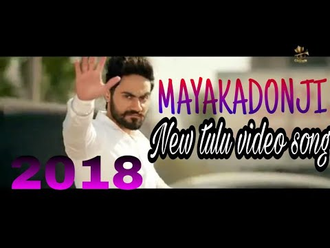 😍MAYAKADONJI😘TULU😎NEW😎DJ😋VIDEO🙏SONG 2018👨PUNJABI MIX