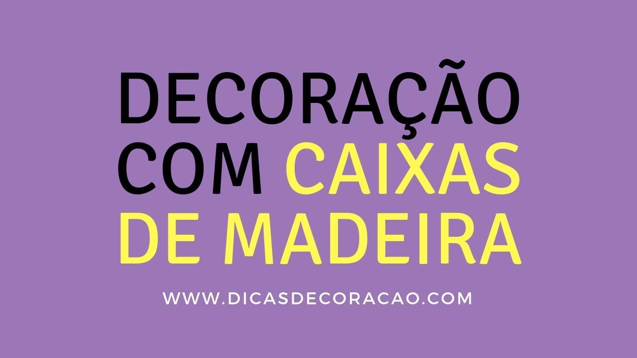 Decoração com Caixas de Madeira