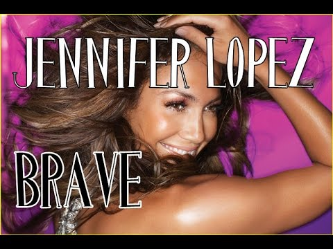 Jennifer Lopez - Brave [MP3/Lyrics]