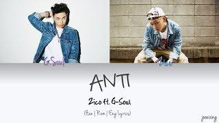 Zico (지코) – Anti Ft. G Soul (color Coded Han|rom|eng Lyrics)