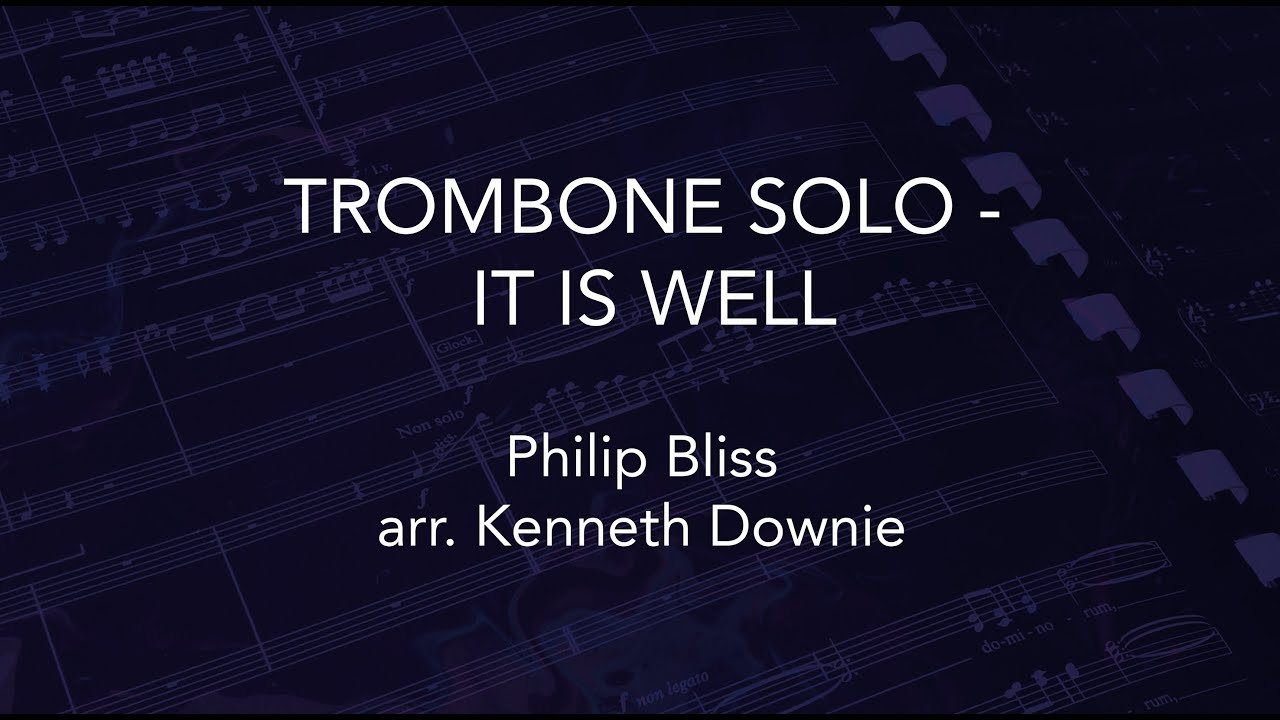 It is well (Philip Bliss arr. Kenneth Downie) - Isobel Daws (trombone) & Kenneth Downie (piano)