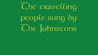 The travelling people sung by The Johnstons