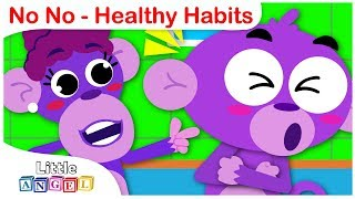 No No | Learn Healthy Habits| Brush your Teeth, Wash your Face| Nursery Rhymes by Little Angel