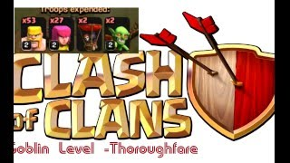 """Clash of Clans Goblins level 19 """"Thoroughfare"""" (level 1 and 2 troops"""