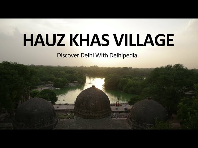 Hauz Khas Village | The DelhiPedia