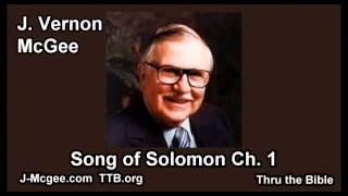 22 Song of Solomon 01 - J Vernon McGee - Thru the Bible