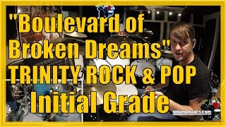 ★ Boulevard Of Broken Dreams ★ Trinity Rock & Pop (Drums) INITIAL SYLLABUS | Full Video Song Lesson