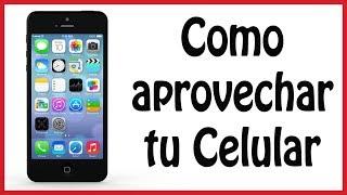 6 Buenos usos que puedes darle a tu celular