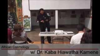 African Cosmology w/ Dr. Kaba Hiawatha Kamene