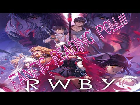 NEXT RWBY FANFIC READING!!! VOTE NOW!!!