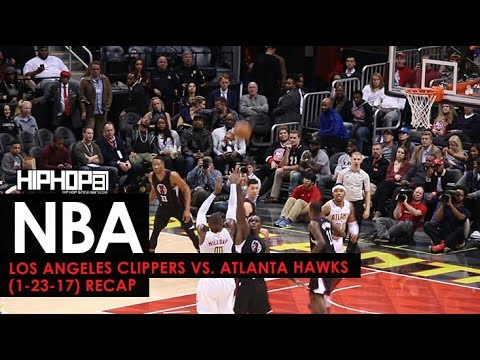 Los Angeles Clippers vs. Atlanta Hawks (1-23-17) (Recap Video)