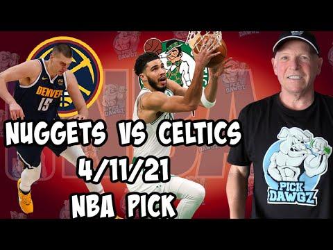 Denver Nuggets vs Boston Celtics 4/11/21 Free NBA Pick and Prediction NBA Betting Tips