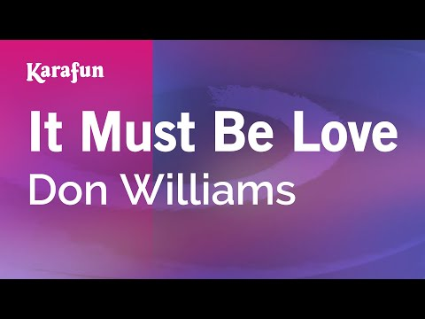 Karaoke It Must Be Love - Don Williams *