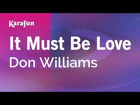 Karaoke It Must Be Love - Don Williams *