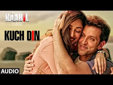 Kuch Din Full Song (Audio) |  Kaabil |...